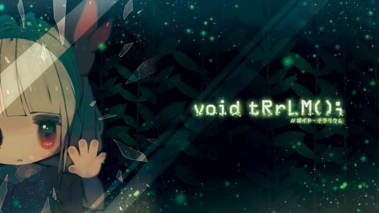void tRrLM(); // Void Terrarium