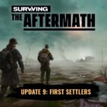 Surviving the Aftermath: Update 9: First Settlers